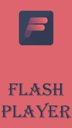 Download Flash player for Android - free Audio & Video Android app for phones and tablets.