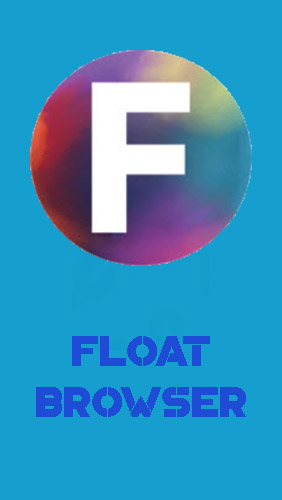 Download Float Browser - free Browsers Android app for phones and tablets.