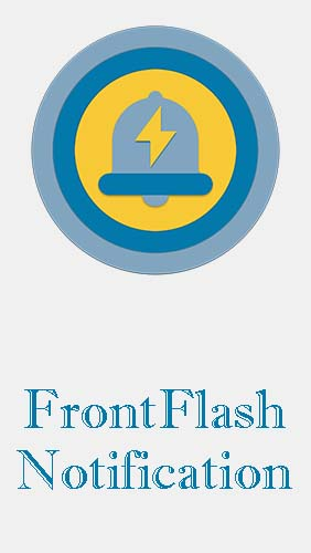 Download FrontFlash notification - free Android app for phones and tablets.