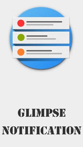 Download Glimpse notifications - free Personalization Android app for phones and tablets.