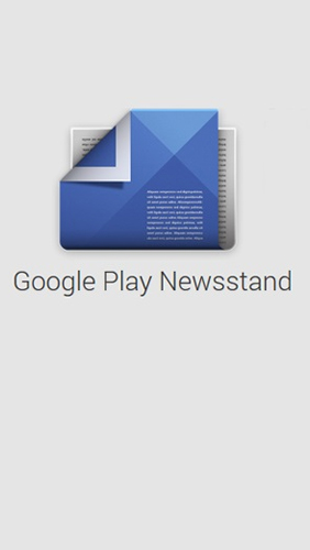 Download Google Play: Newsstand - free Android 4.0. .a.n.d. .h.i.g.h.e.r app for phones and tablets.
