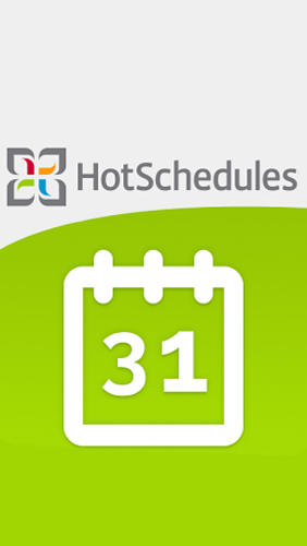 Download Hot Schedules - free Android 4.4. .a.n.d. .h.i.g.h.e.r app for phones and tablets.