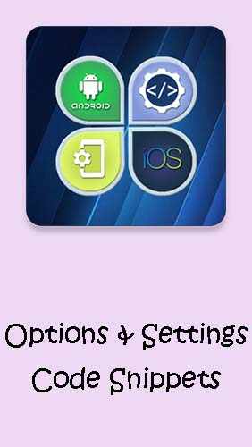 Download Options & Settings code snippets: Android & iOS - free Android 4.1. .a.n.d. .h.i.g.h.e.r app for phones and tablets.