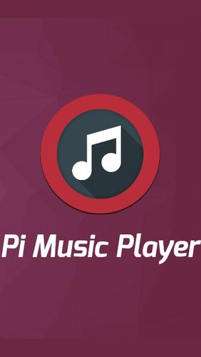 Download Pi music player - free Audio & Video Android app for phones and tablets.