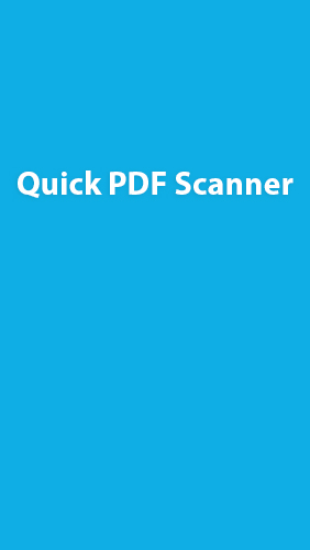 Download Quick Scanner PDF - free Android 4.0.3. .a.n.d. .h.i.g.h.e.r app for phones and tablets.