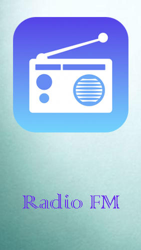 Download Radio FM - free Audio & Video Android app for phones and tablets.