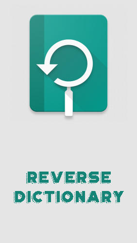 Download Reverse dictionary - free Education Android app for phones and tablets.