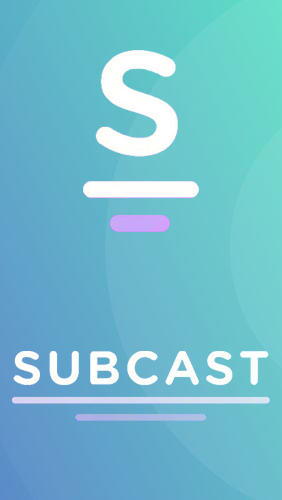 Download Subcast: Podcast Radio - free Audio & Video Android app for phones and tablets.