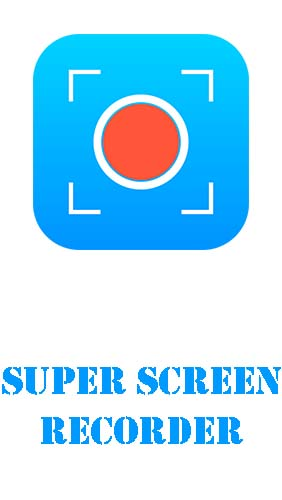 Download Super screen recorder – No root REC & screenshot - free Audio & Video Android app for phones and tablets.