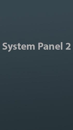 Download System Panel 2 - free Android 4.0. .a.n.d. .h.i.g.h.e.r app for phones and tablets.