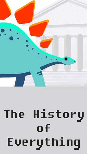 Download The history of everything - free Education Android app for phones and tablets.