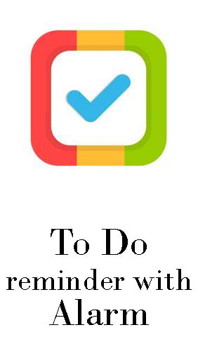 Download To do reminder with alarm - free Organizers Android app for phones and tablets.