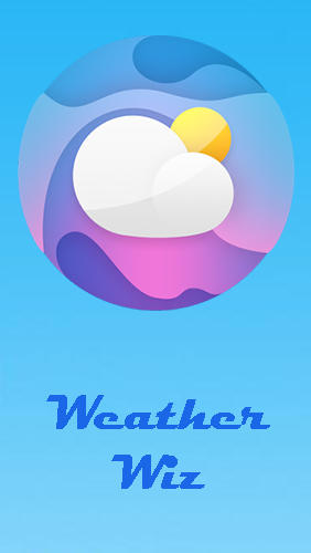 Download Weather Wiz: Accurate weather forecast & widgets - free Weather Android app for phones and tablets.