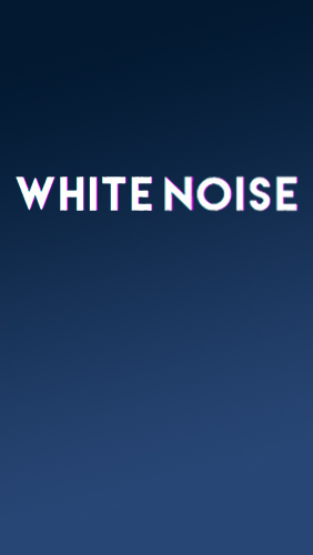 Download White Noise - free Android 4.0. .a.n.d. .h.i.g.h.e.r app for phones and tablets.