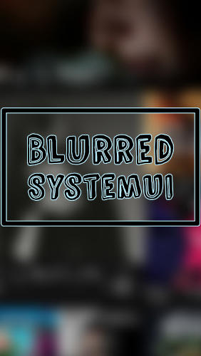 Download Blurred system UI - free Android 4.2 app for phones and tablets.