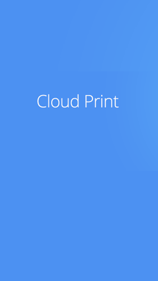 Download Cloud Print - free Android 4.0 app for phones and tablets.