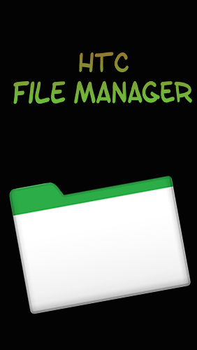 Download HTC file manager - free Android 5.0 app for phones and tablets.
