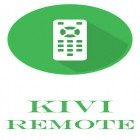 Download app  for free and KIVI remote for Android phones and tablets .