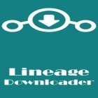 Download app  for free and Lineage downloader for Android phones and tablets .