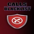 Download app  for free and Calls blacklist for Android phones and tablets .