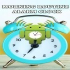 Download app  for free and Morning routine: Alarm clock for Android phones and tablets .