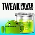 Download app  for free and Tweak power savings for Android phones and tablets .