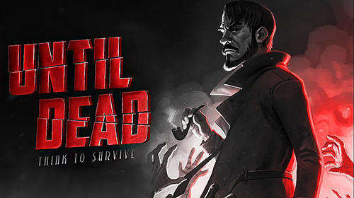 Download Until dead: Think to survive iPhone game free.