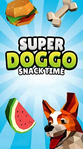 Download Super doggo snack time iPhone Simulation game free.