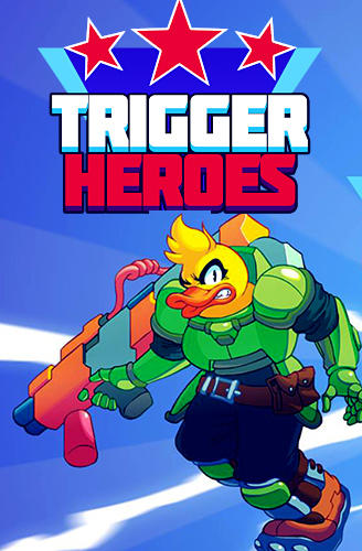 Download Trigger heroes iPhone game free.