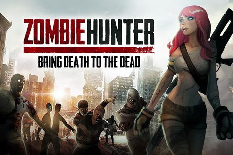 Game Zombie hunter: Bring death to the dead for iPhone free download.