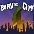 Download game Burn the city! for free and Creavures for iPhone and iPad.