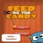 Download game Feed Candy for free and Fruit Ninja for iPhone and iPad.