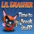 Download game Lil smasher for free and Space pioneer for iPhone and iPad.