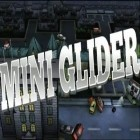 Download game Mini Glider for free and Ice Age: Dawn Of The Dinosaurs for iPhone and iPad.