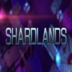 Download game Shardlands for free and Granny for iPhone and iPad.